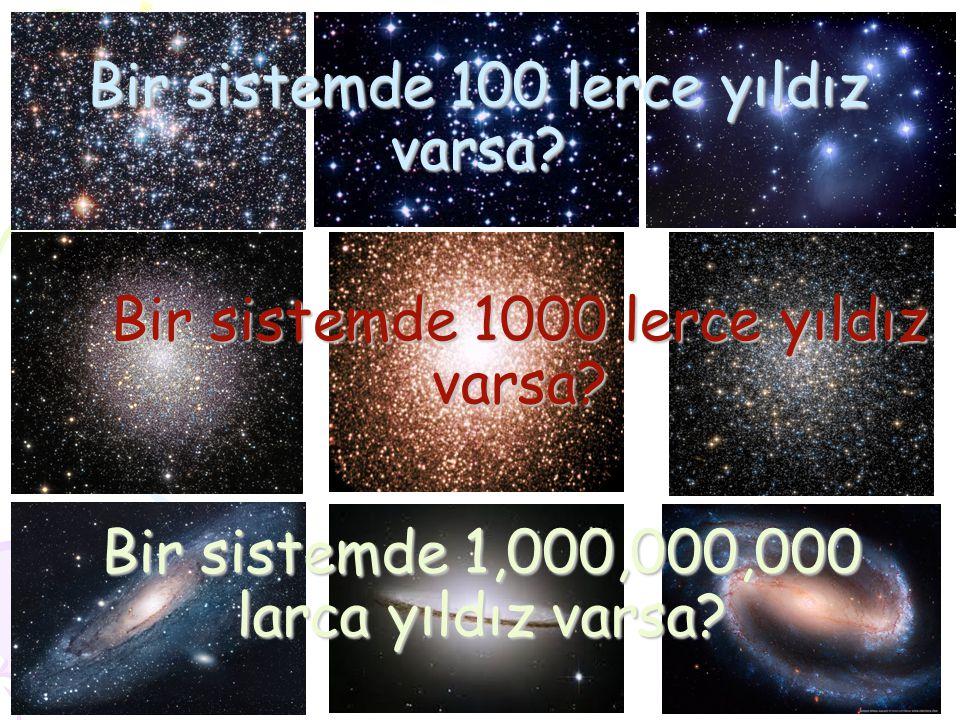 Bir sistemde 100 lerce yıldız varsa