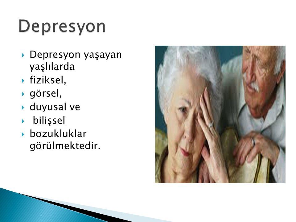 Depresyon Depresyon yaşayan yaşlılarda fiziksel, görsel, duyusal ve