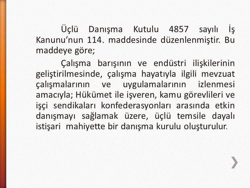 Üçlü Danışma Kutulu 4857 sayılı İş Kanunu'nun 114