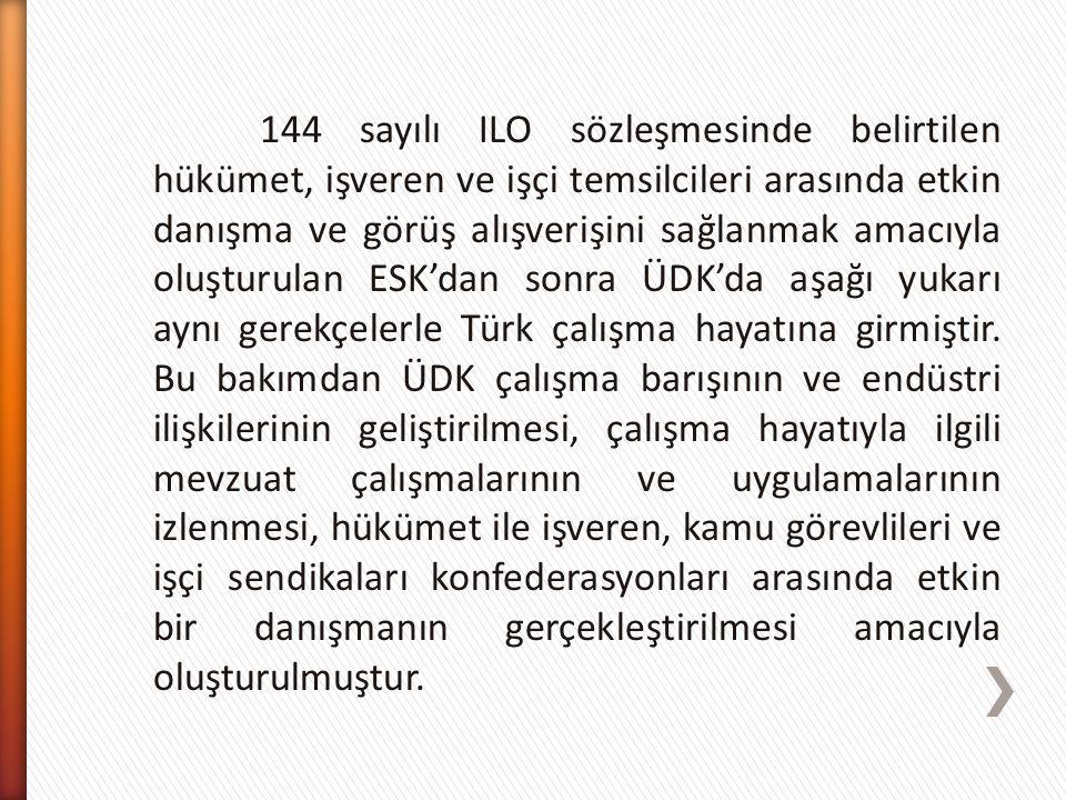 144 sayılı ILO sözleşmesinde belirtilen hükümet, işveren ve işçi temsilcileri arasında etkin danışma ve görüş alışverişini sağlanmak amacıyla oluşturulan ESK'dan sonra ÜDK'da aşağı yukarı aynı gerekçelerle Türk çalışma hayatına girmiştir.