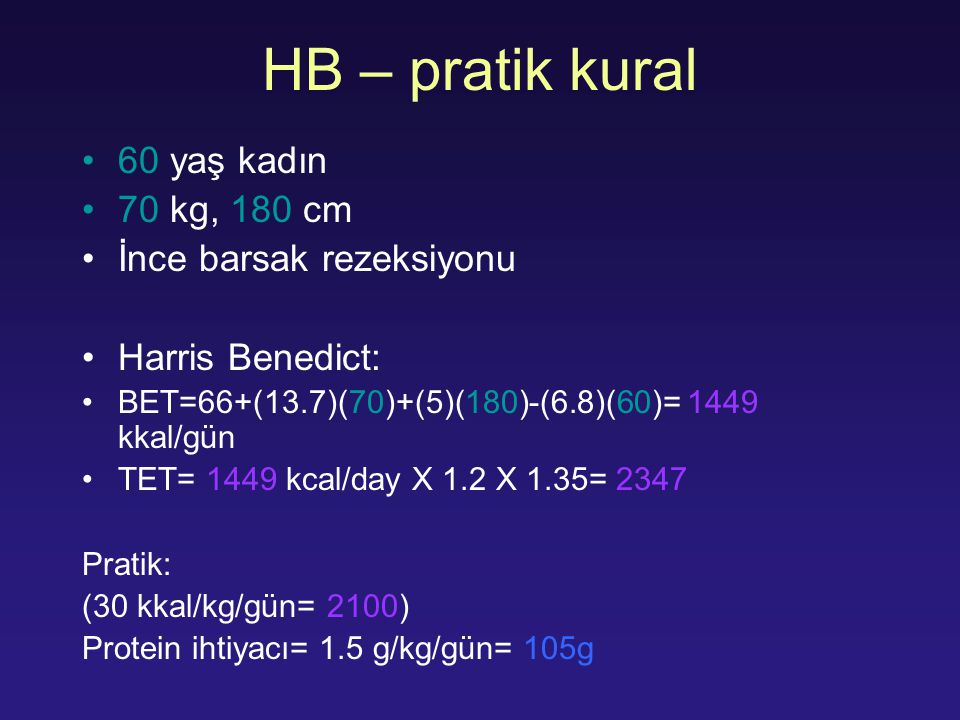 HB – pratik kural 60 yaş kadın 70 kg, 180 cm İnce barsak rezeksiyonu