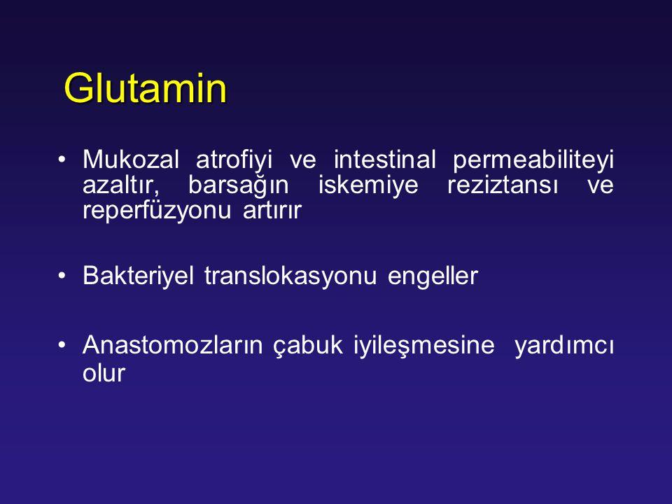 Glutamin Mukozal atrofiyi ve intestinal permeabiliteyi azaltır, barsağın iskemiye reziztansı ve reperfüzyonu artırır.
