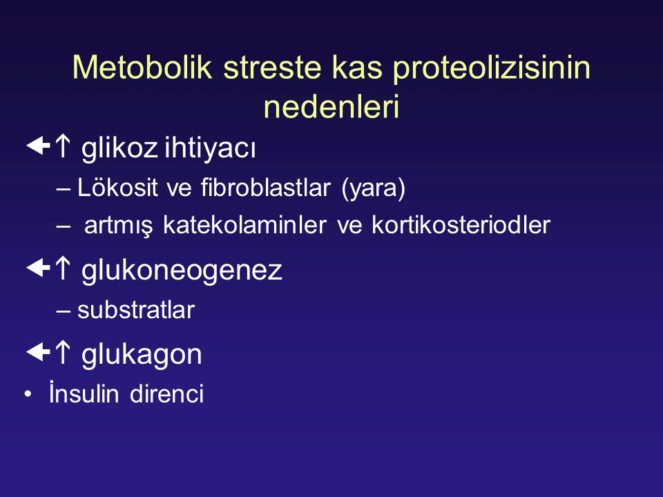 Metobolik streste kas proteolizisinin nedenleri