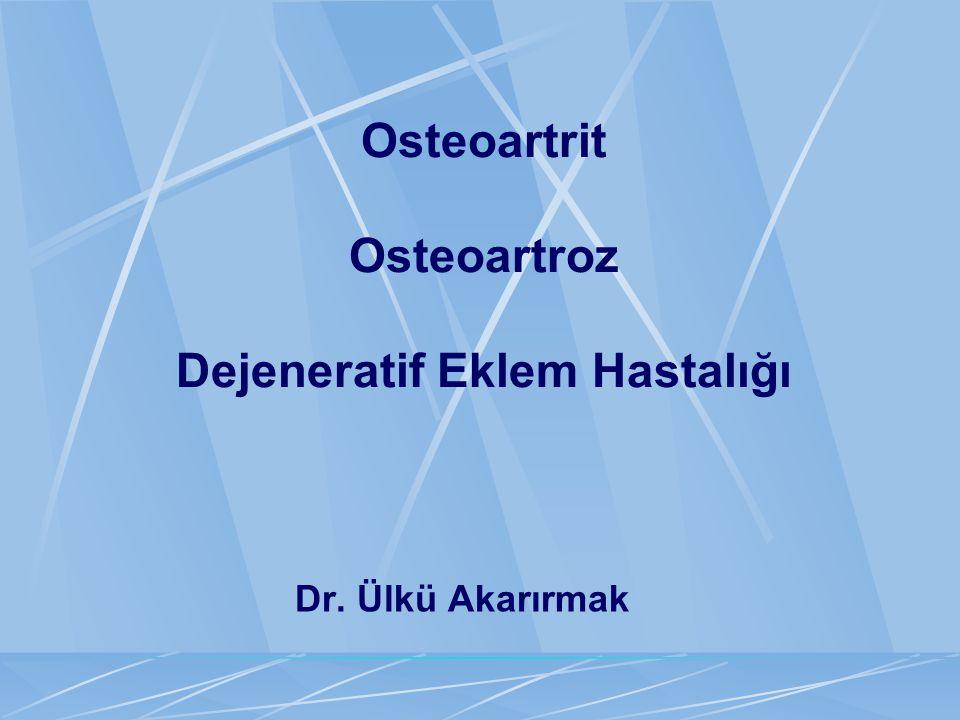 Osteoartrit Osteoartroz Dejeneratif Eklem Hastalığı