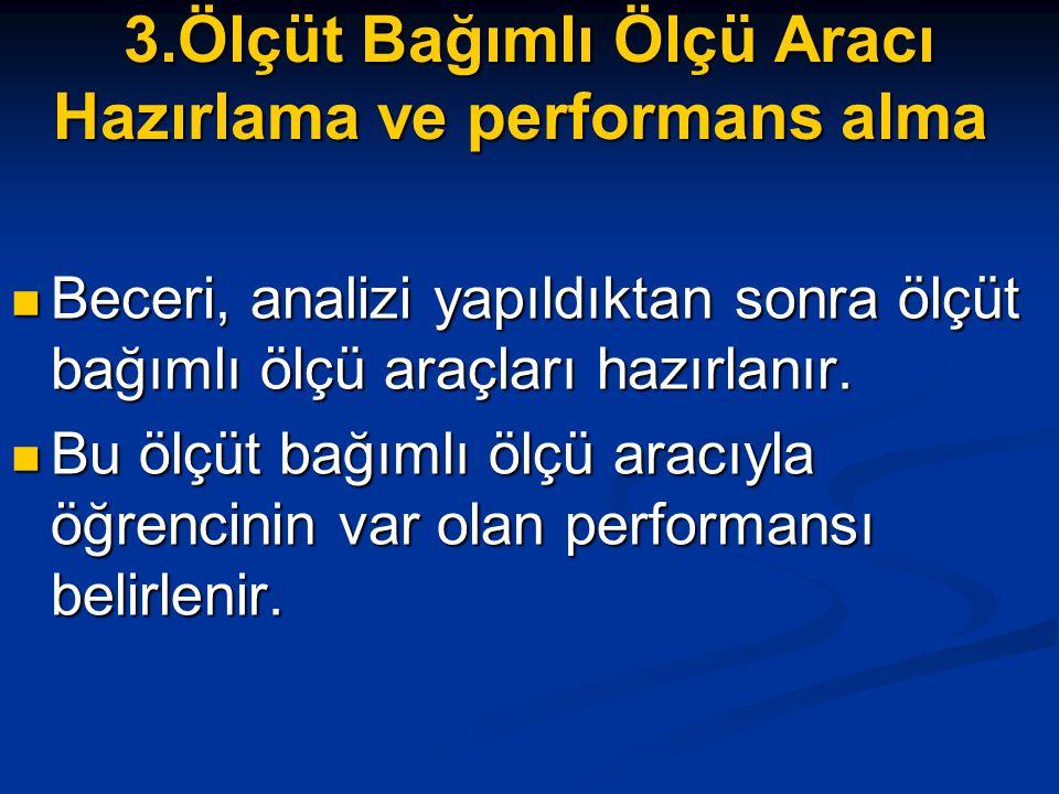 3.Ölçüt Bağımlı Ölçü Aracı Hazırlama ve performans alma