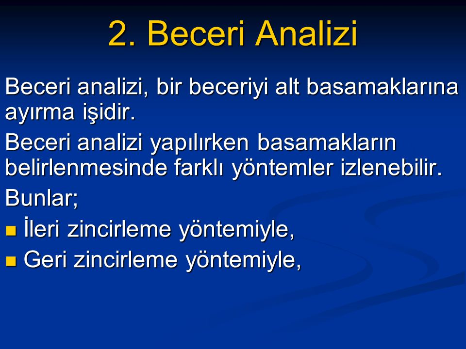2. Beceri Analizi Beceri analizi, bir beceriyi alt basamaklarına ayırma işidir.