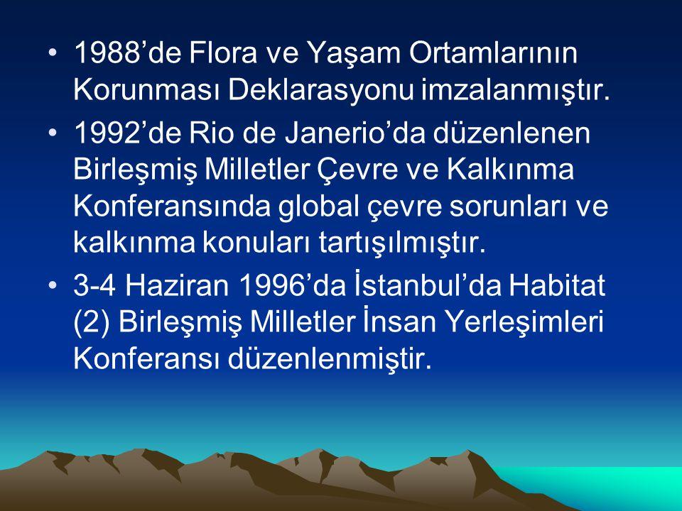 1988'de Flora ve Yaşam Ortamlarının Korunması Deklarasyonu imzalanmıştır.
