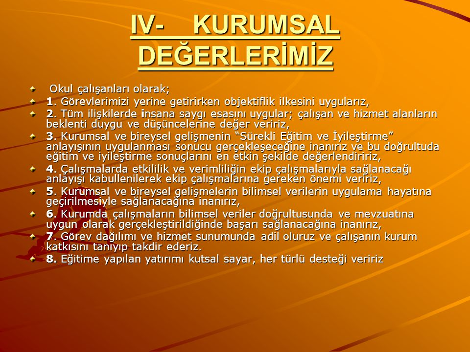 IV- KURUMSAL DEĞERLERİMİZ