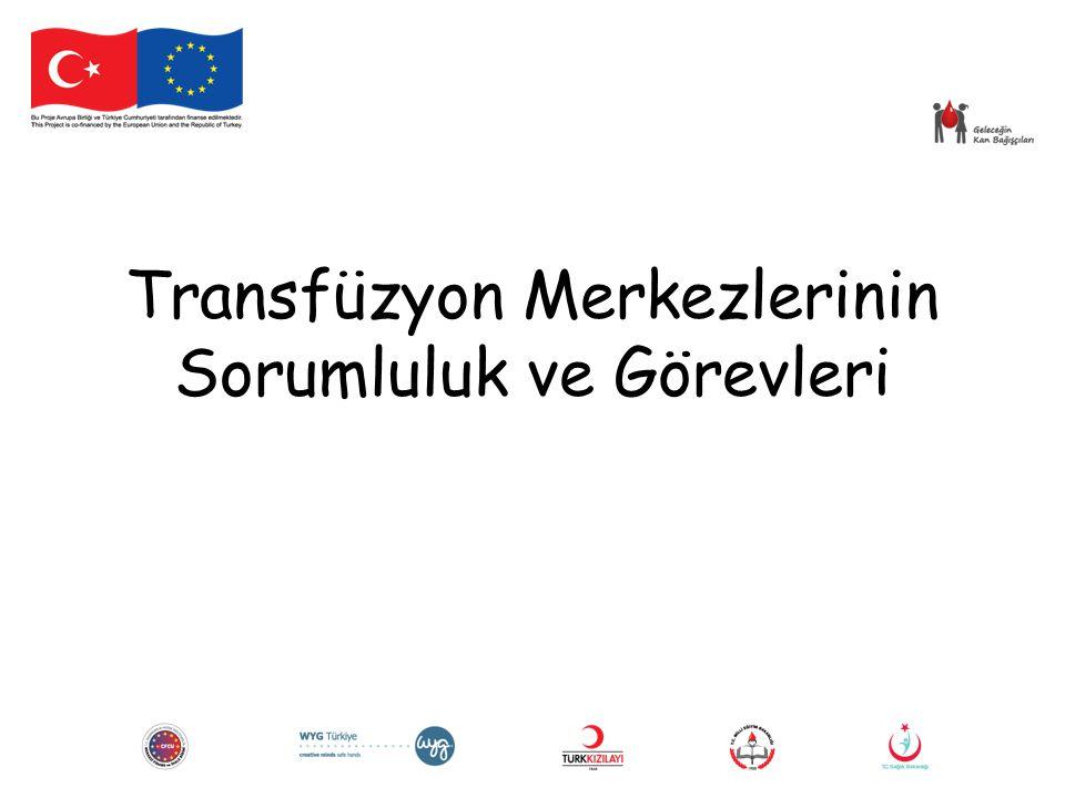 Transfüzyon Merkezlerinin Sorumluluk ve Görevleri