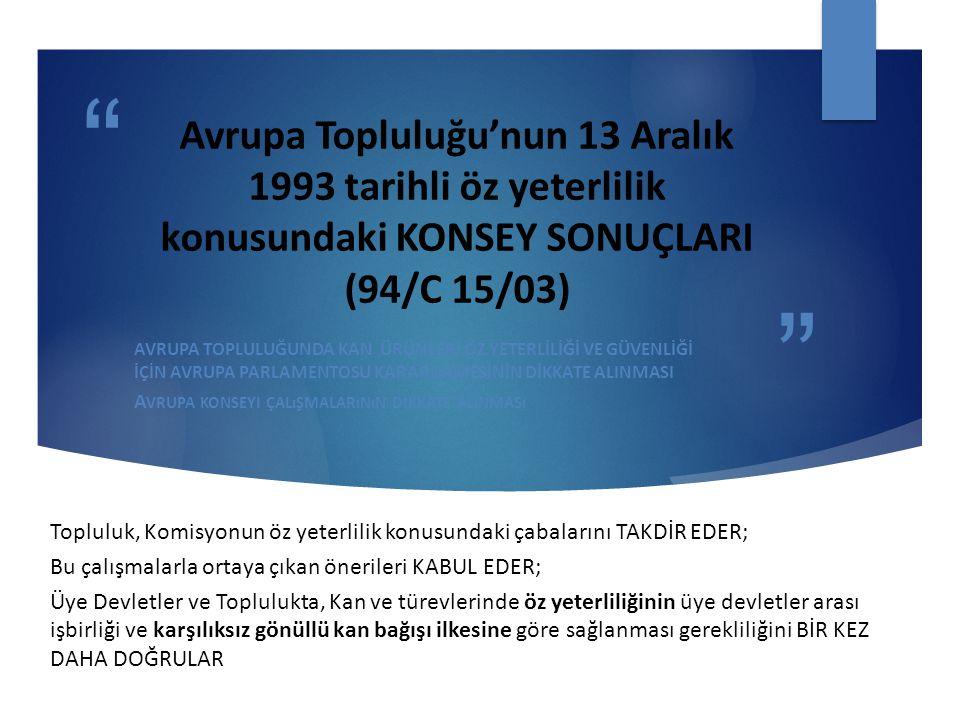 Avrupa Topluluğu'nun 13 Aralık 1993 tarihli öz yeterlilik konusundaki KONSEY SONUÇLARI (94/C 15/03)