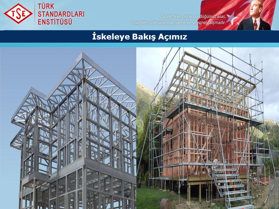İskeleye Bakış Açımız ©2013 Türk Standardları Enstitüsü