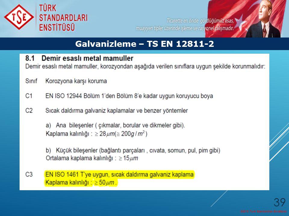 Galvanizleme – TS EN 12811-2 ©2013 Türk Standardları Enstitüsü