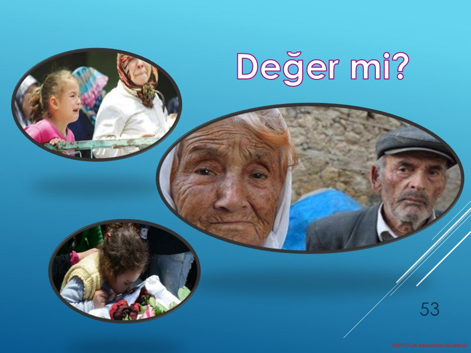 Değer mi ©2013 Türk Standardları Enstitüsü
