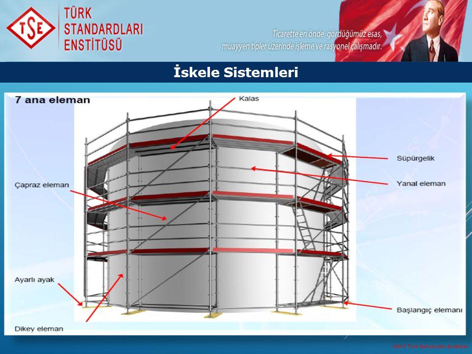 İskele Sistemleri ©2013 Türk Standardları Enstitüsü