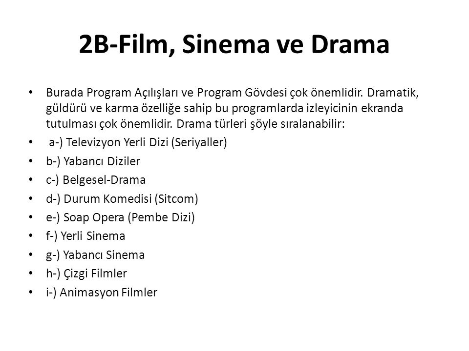2B-Film, Sinema ve Drama