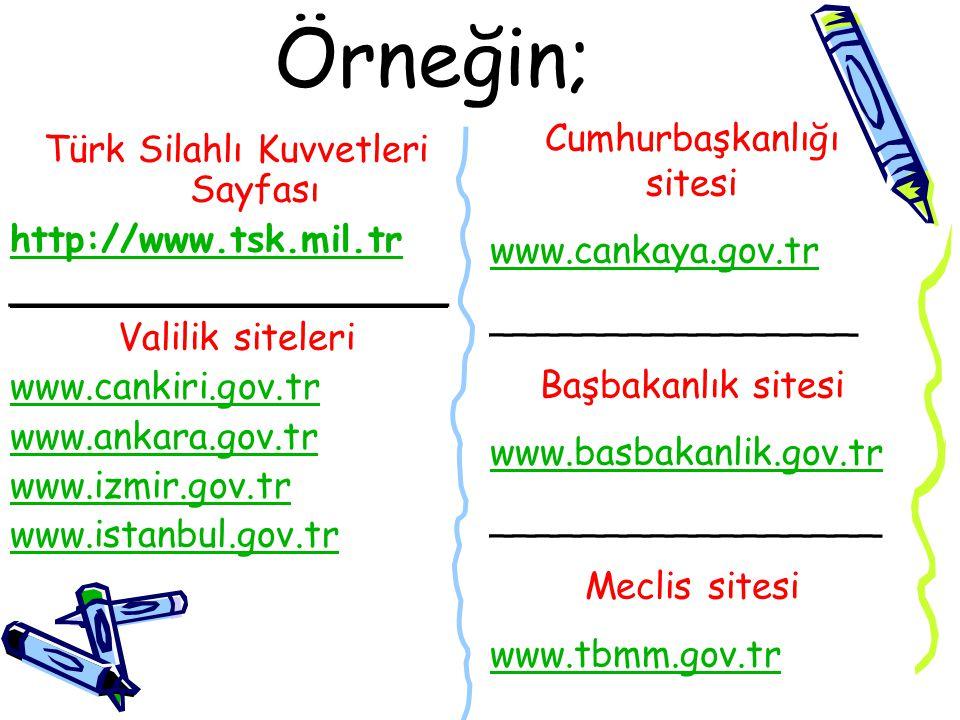 Örneğin; Cumhurbaşkanlığı sitesi Türk Silahlı Kuvvetleri Sayfası