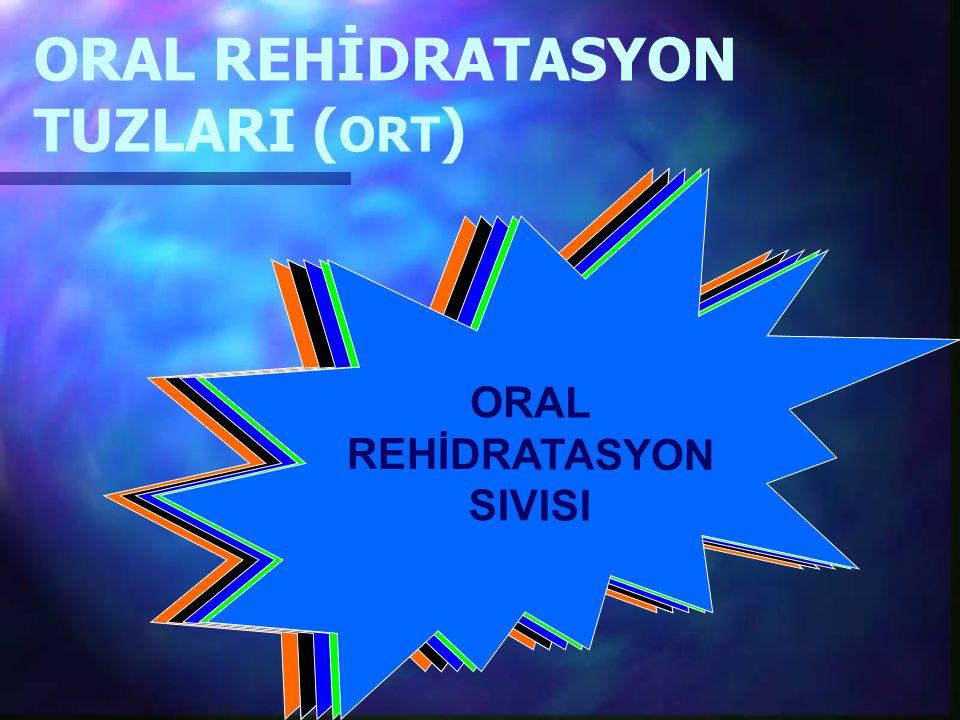 ORAL REHİDRATASYON TUZLARI (ORT)