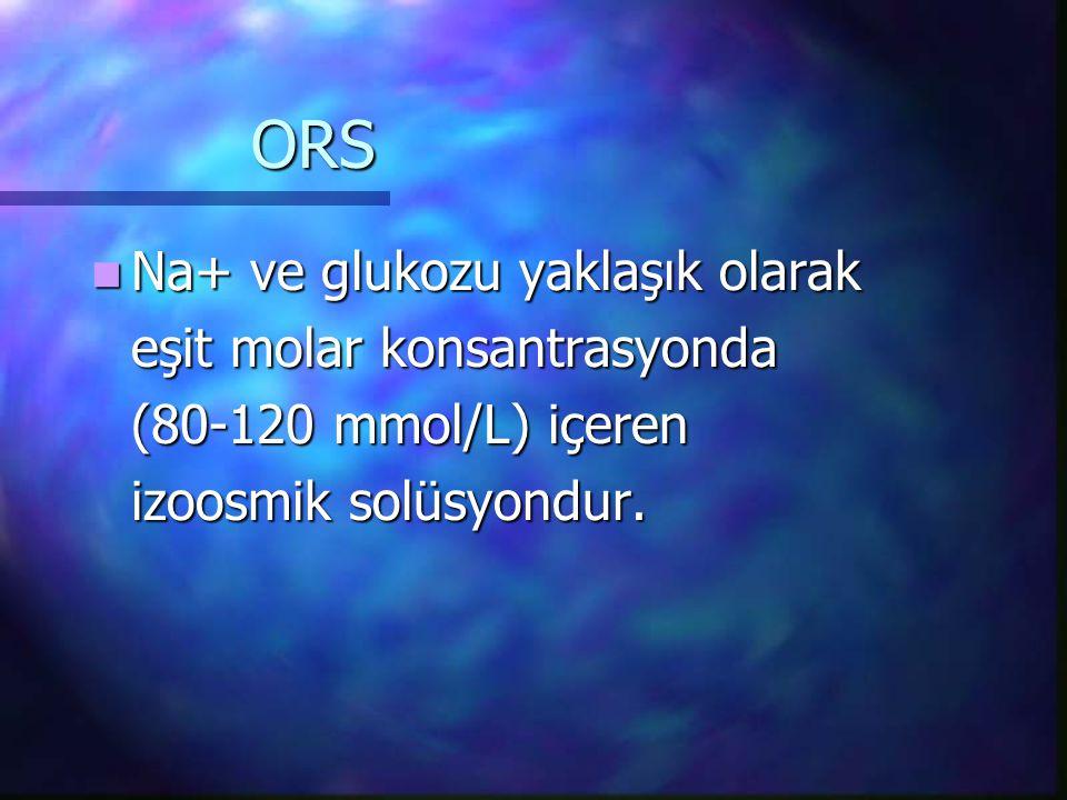 ORS Na+ ve glukozu yaklaşık olarak eşit molar konsantrasyonda