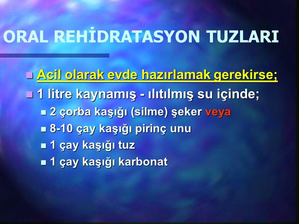 ORAL REHİDRATASYON TUZLARI
