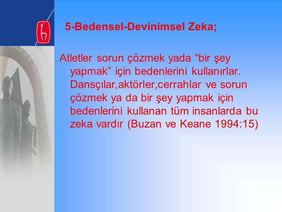 5-Bedensel-Devinimsel Zeka;