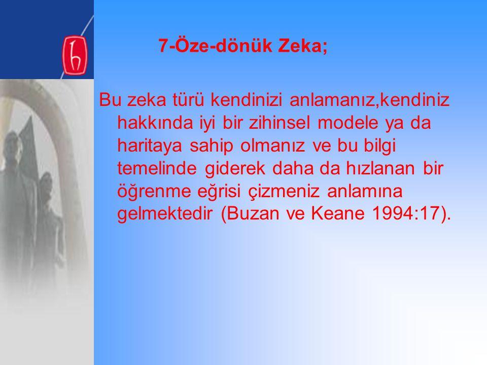 7-Öze-dönük Zeka;