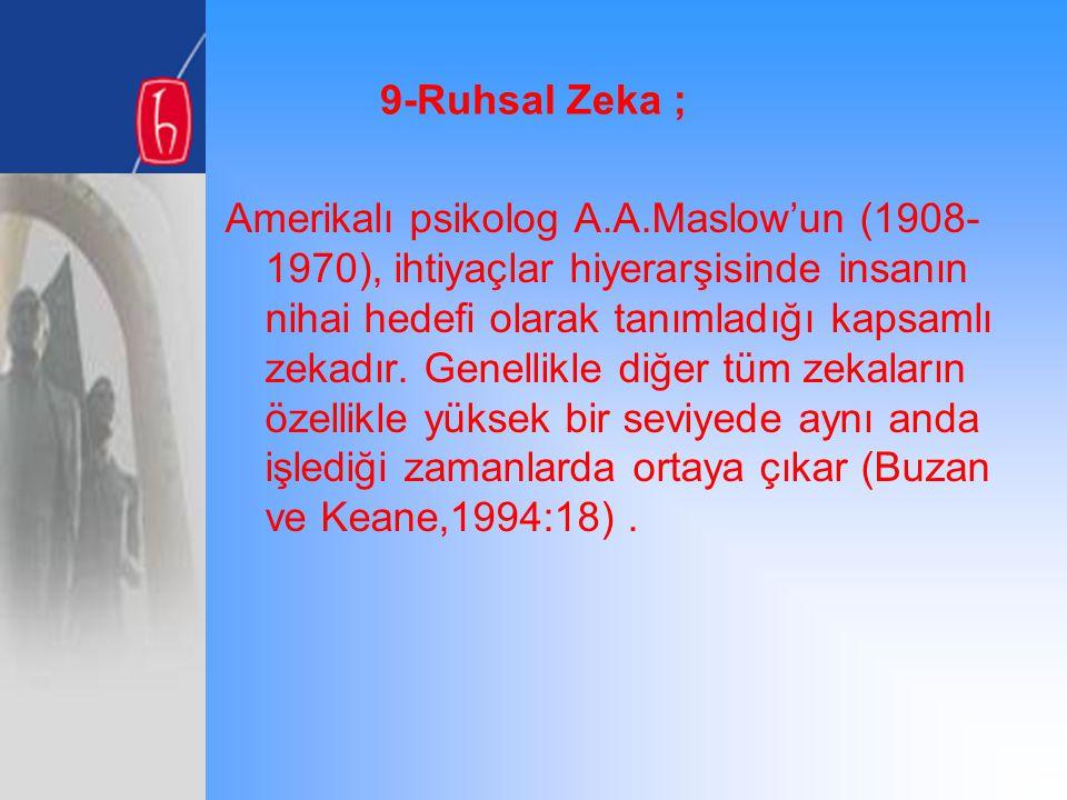 9-Ruhsal Zeka ;