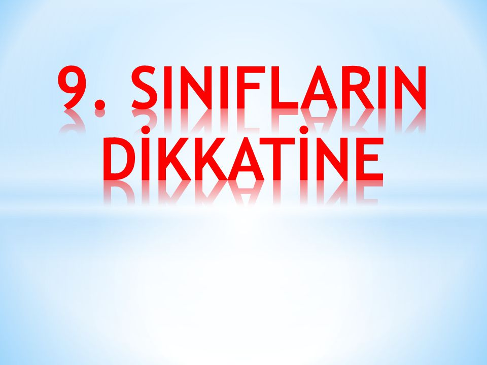 9. SINIFLARIN DİKKATİNE