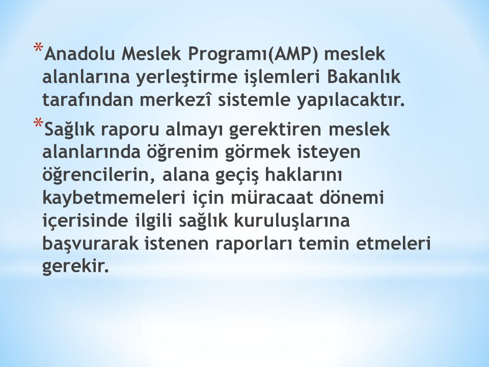 Anadolu Meslek Programı(AMP) meslek alanlarına yerleştirme işlemleri Bakanlık tarafından merkezî sistemle yapılacaktır.
