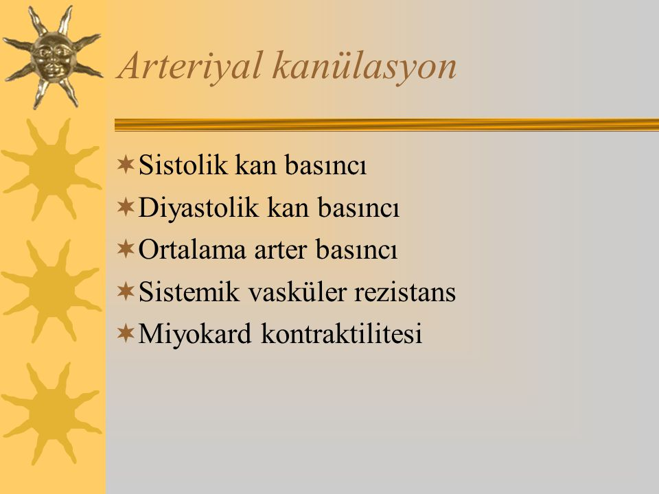 Arteriyal kanülasyon Sistolik kan basıncı Diyastolik kan basıncı