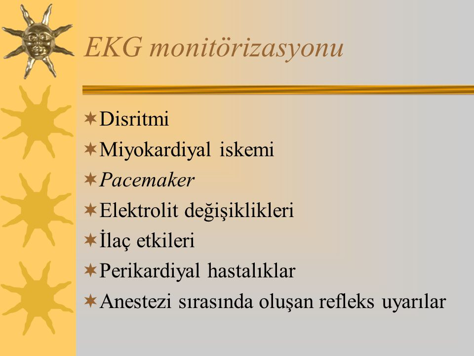 EKG monitörizasyonu Disritmi Miyokardiyal iskemi Pacemaker