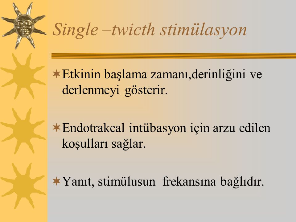 Single –twicth stimülasyon
