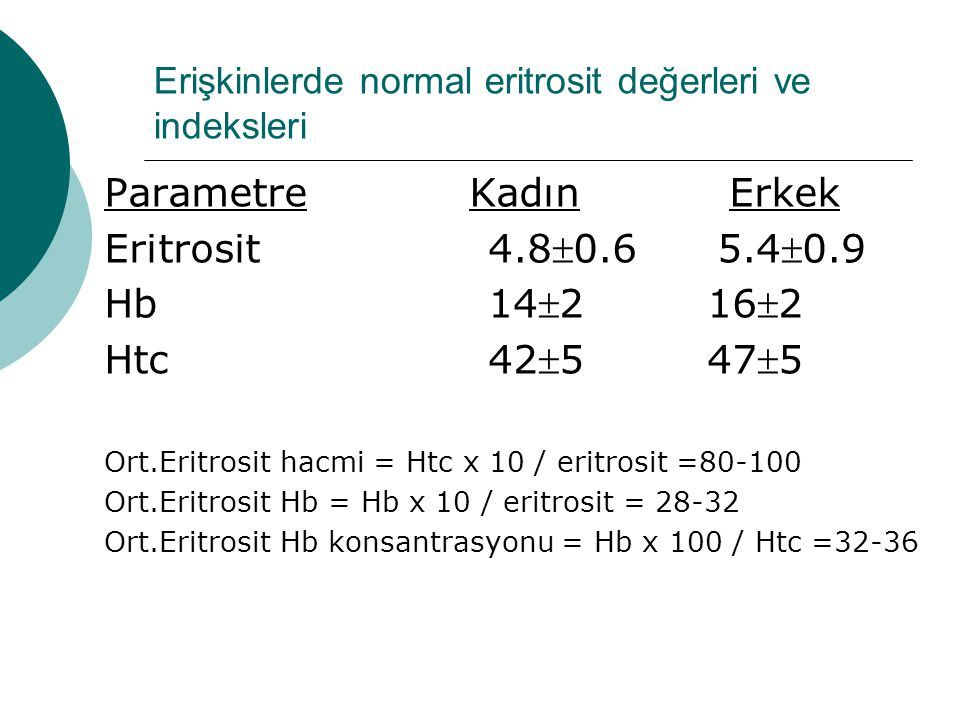 Erişkinlerde normal eritrosit değerleri ve indeksleri