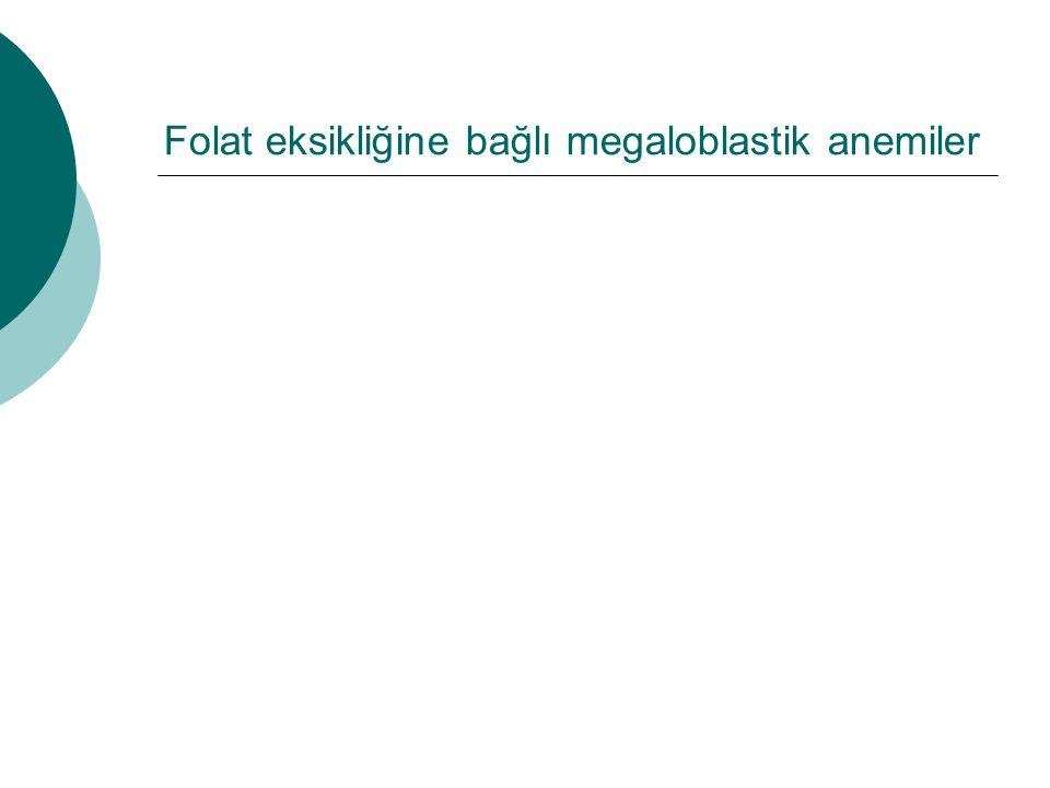 Folat eksikliğine bağlı megaloblastik anemiler