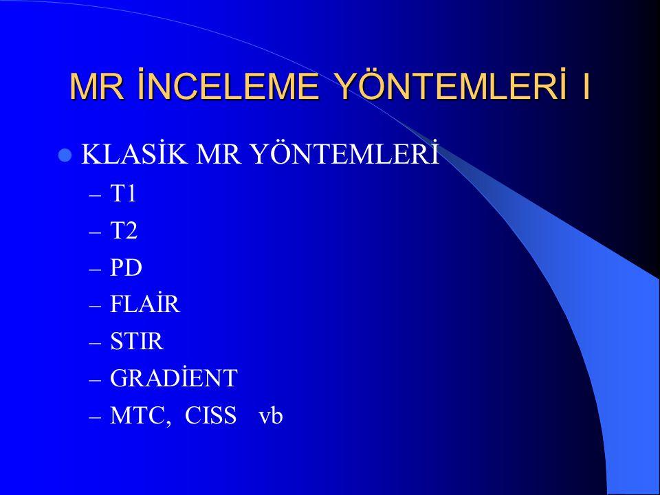 MR İNCELEME YÖNTEMLERİ I