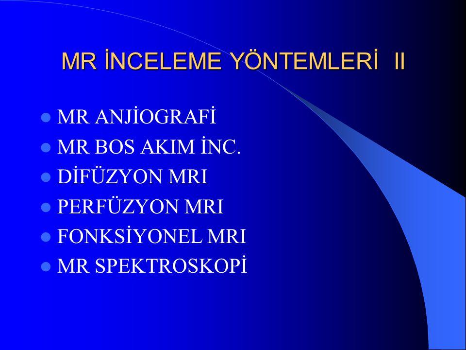 MR İNCELEME YÖNTEMLERİ II