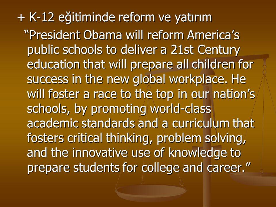 + K-12 eğitiminde reform ve yatırım