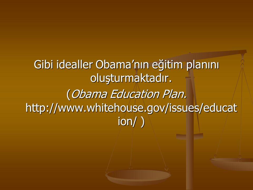 Gibi idealler Obama'nın eğitim planını oluşturmaktadır.