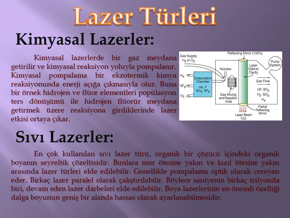 Lazer Türleri Kimyasal Lazerler: Sıvı Lazerler: