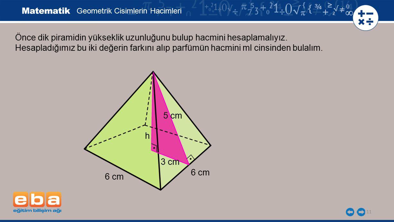 Önce dik piramidin yükseklik uzunluğunu bulup hacmini hesaplamalıyız.