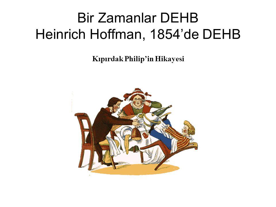 Bir Zamanlar DEHB Heinrich Hoffman, 1854'de DEHB