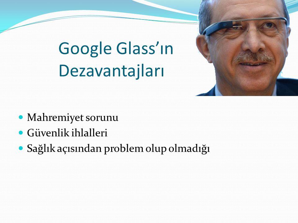 Google Glass'ın Dezavantajları