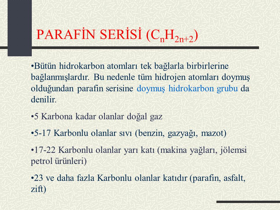 PARAFİN SERİSİ (CnH2n+2)