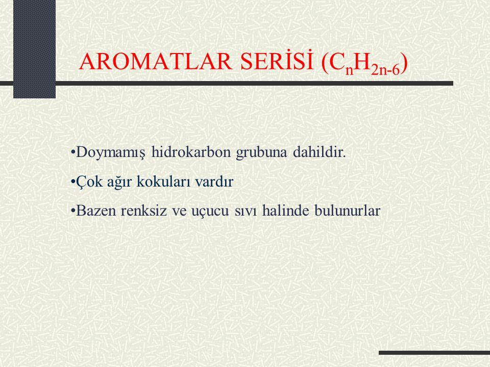 AROMATLAR SERİSİ (CnH2n-6)