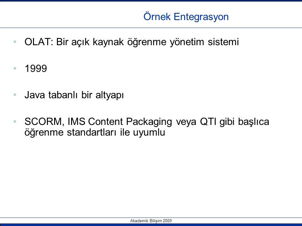 Örnek Entegrasyon OLAT: Bir açık kaynak öğrenme yönetim sistemi. 1999. Java tabanlı bir altyapı.