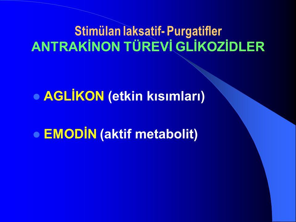Stimülan laksatif- Purgatifler ANTRAKİNON TÜREVİ GLİKOZİDLER