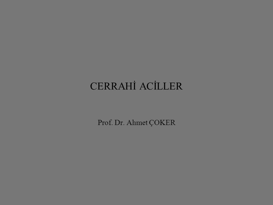 CERRAHİ ACİLLER Prof. Dr. Ahmet ÇOKER
