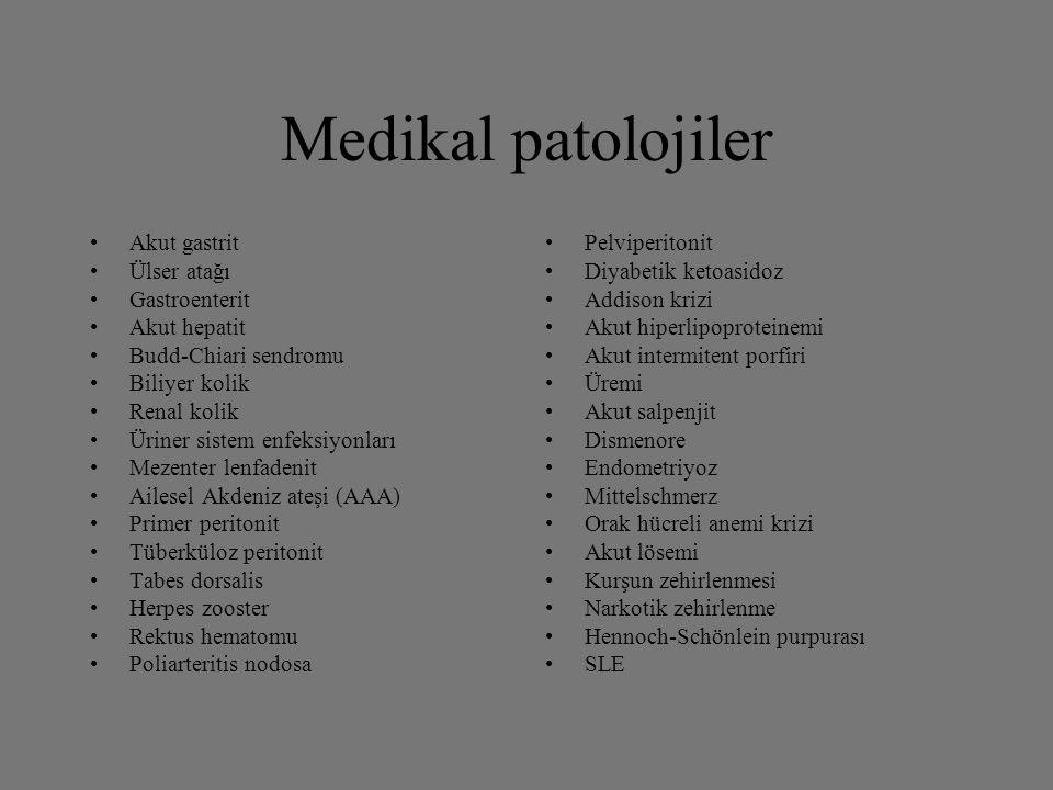 Medikal patolojiler Akut gastrit Ülser atağı Gastroenterit