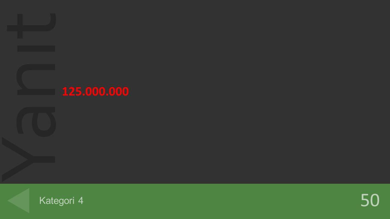 125.000.000 Kategori 4 50