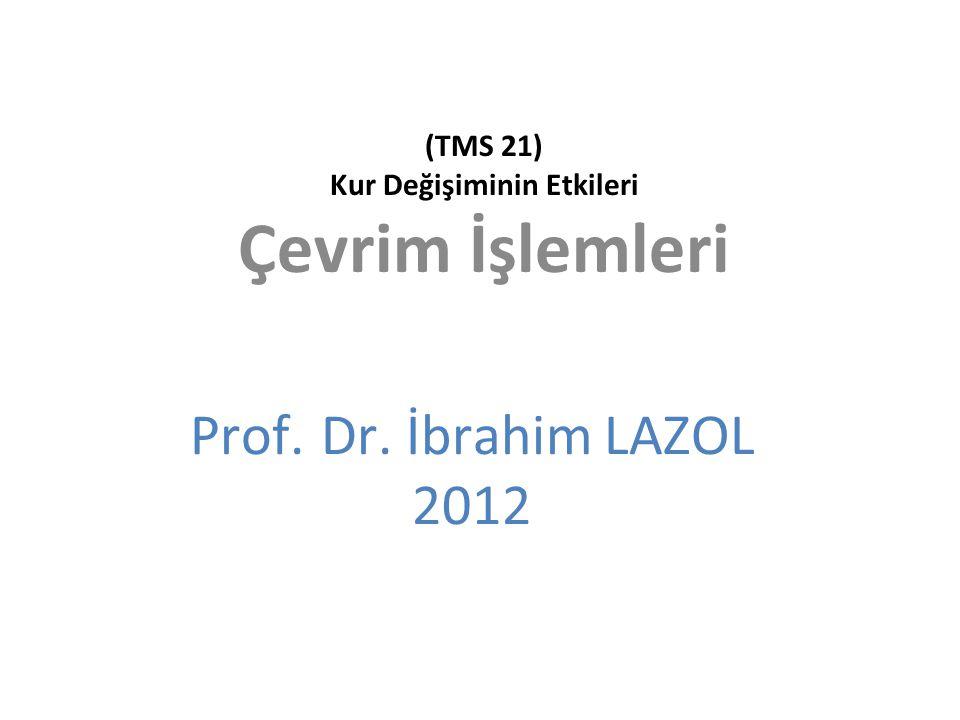 (TMS 21) Kur Değişiminin Etkileri Çevrim İşlemleri