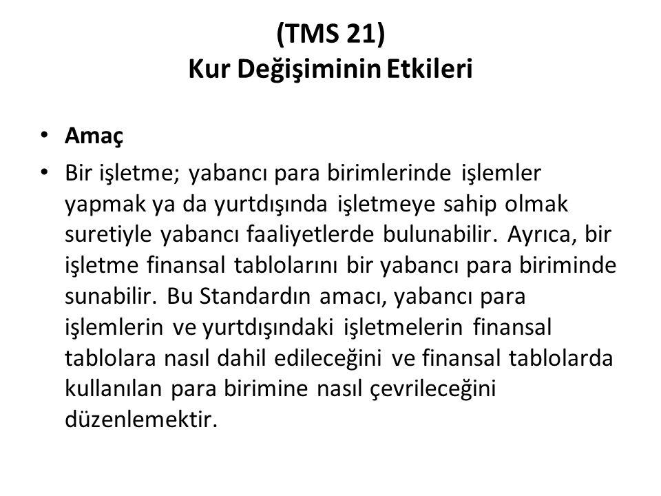 (TMS 21) Kur Değişiminin Etkileri